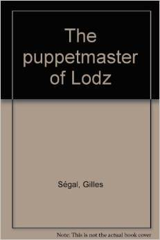 The puppetmaster of Lodz  by  Gilles Segal