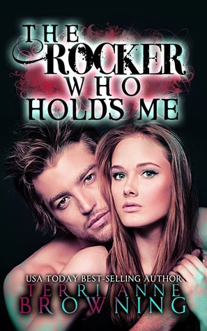 The Rocker Who Holds Me (The Rocker, #1)