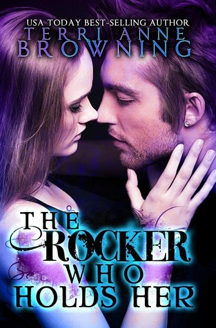 The Rocker Who Holds Her (The Rocker, #5)