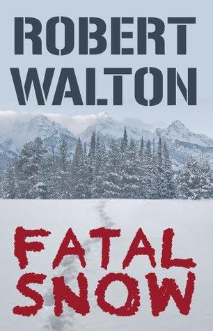 Fatal Snow Robert      Walton
