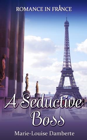 A Seductive Boss (Romance in France Book 3)