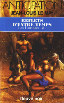 Reflets dentre-temps (Cycle Les Hortans, #2)  by  Jean-Louis Le May