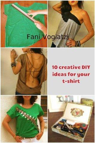 10 Creative DIY Ideas for your T-shirt  by  Fani Vogiatzi