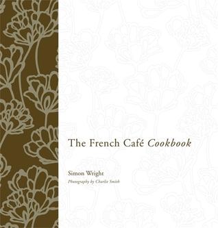 The French Café Cookbook