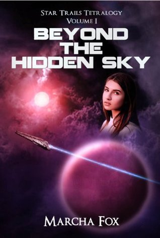 Beyond the Hidden Sky (Star Trails Tetralogy, #1) Marcha A. Fox