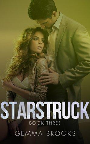 Starstruck - Book Three (Starstruck, #3) Gemma Brooks