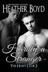 Hardly a Stranger (Hunt Club #3)
