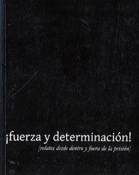 Fuerza y determinación: relatos desde dentro y fuera de la prisión  by  Various