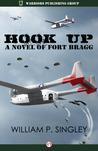 Hook Up: A Novel of Fort Bragg