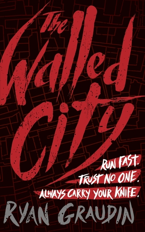Book Feels: The Walled City by Ryan Graudin