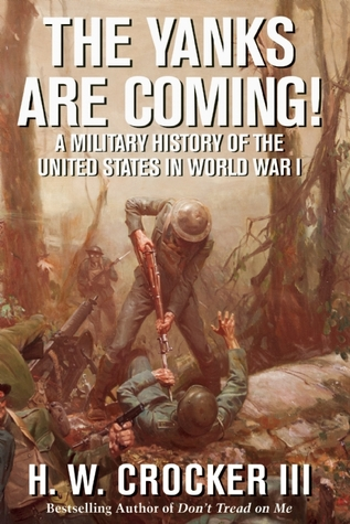 The Yanks Are Coming! by H.W. Crocker III