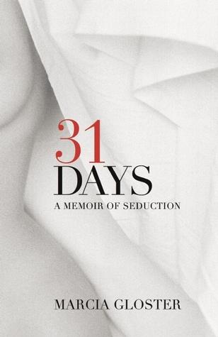 31 Days: A Memoir of Seduction