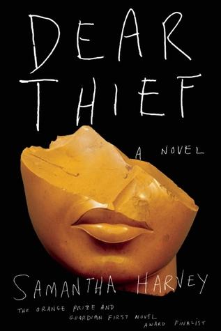 Dear Thief by Samantha Harvey