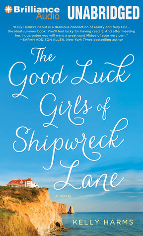 Good Luck Girls of Shipwreck Lane, The: A Novel (2013) by Kelly Harms