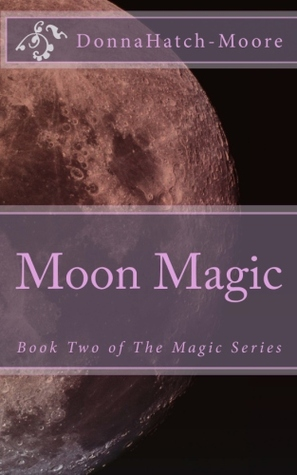 Moon Magic  by  Donna Hatch-Moore