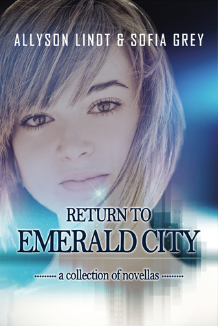 Return to Emerald City: A Collection of Novellas Inspired by The Wizard of Oz