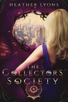 The Collectors' Society by Heather Lyons
