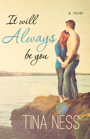 It will always be you by Tina Ness