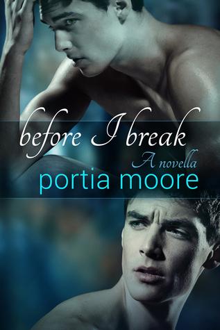 Before I Break (If I Break #1.5) - Portia Moore