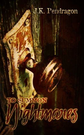 Release Day Review: To Summon Nightmares by JK Pendragon