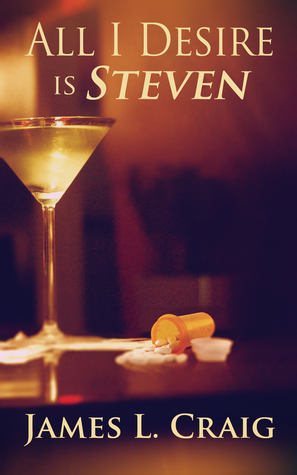 All I Desire is Steven by James L Craig