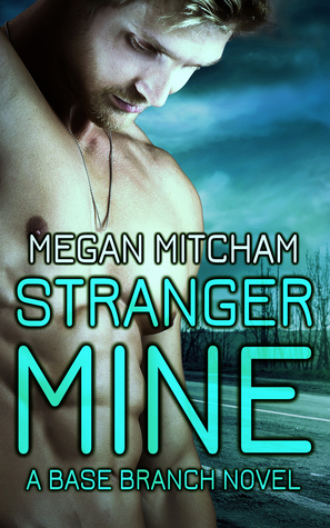 Stranger Mine (Base Branch #3)