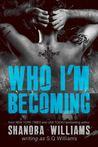 Who I'm Becoming (FireNine, #4)