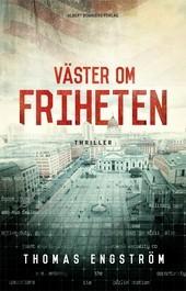 Väster om friheten Thomas Engström