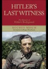 Hitler's Last Witness: The Memoirs of Hitler's Bodyguard