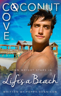 Recent Release Review: Life's a Beach (Coconut Cove #1) by Poppy Dennison