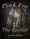 Dark Fey: The Reviled (Book One)