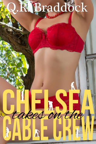 Chelsea Takes On the Cable Crew  by  Q.R. Braddock
