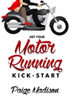 Kick-Start: Get Your Motor Running