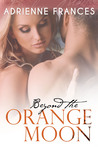 Beyond the Orange Moon (Mathews Family, #2)