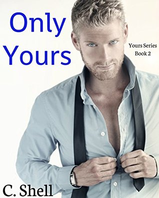 Only Yours  by  C. Shell