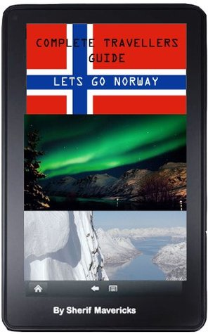Complete Travellers Guide to Norway (Travellers Guide Series Book 1) sherif mavericks