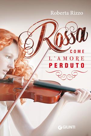 Rossa come l'amore perduto by Roberta Rizzo