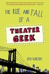 The Rise and Fall of a Theater Geek