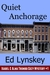 Quiet Anchorage (Isabel & Alma Trumbo Cozy Mystery Series #1) by Ed Lynskey