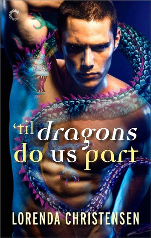 'Til Dragons Do Us Part (Never Deal with Dragons, #3)