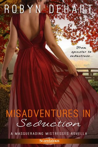 Misadventures in Seduction (Masquerading Mistresses, #3)