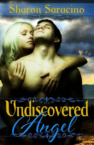 Undiscovered Angel by Sharon Saracino