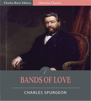 Bands of Love: Union to Christ [Illustrated]  by  Charles H. Spurgeon