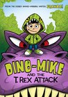 Dino-Mike and the T. Rex Attack (Dino-Mike)