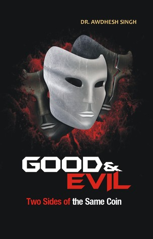 Good and Evil: Two Sides of the Same Coin