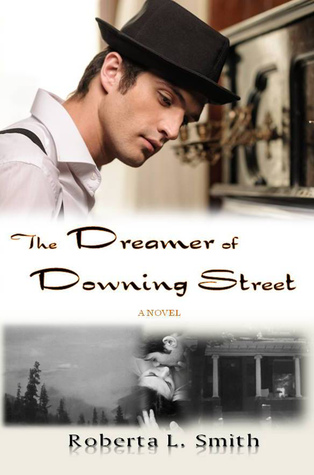The Dreamer of Downing Street by Roberta L. Smith