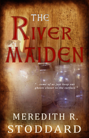 The River Maiden by Meredith R. Stoddard