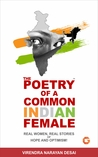 The Poetry Of A Common Indian Female: Real Women, Real Stories of Hope and Optimism!