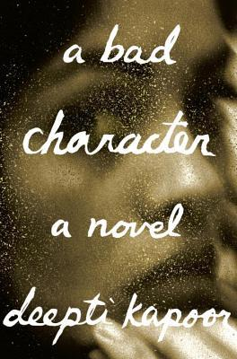 A Bad Character By Deepti Kapoor Reviews Discussion