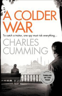 Charles Cumming : A Colder War